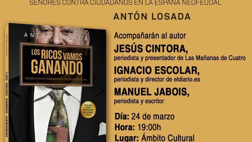Presentación del libro de Antón Losada 'Los ricos vamos ganando' (Deusto).