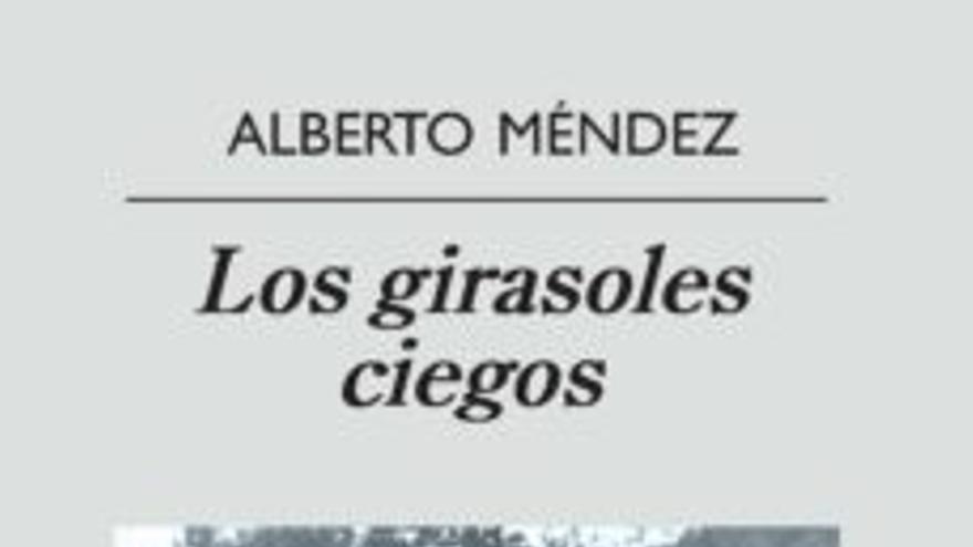 Portada de Los girasoles ciegos, de Alberto Méndez.