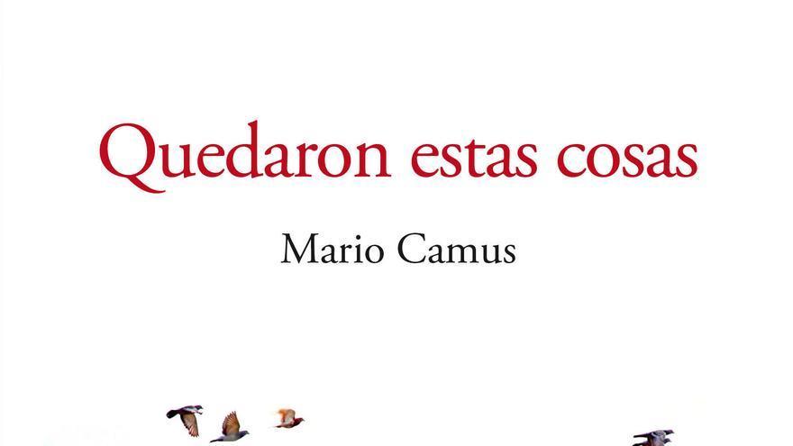 El último trabajo literario de Mario Camus está editado por Valnera.