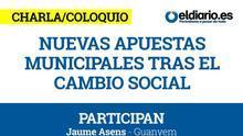 Charla coloquio: Nuevas apuestas municipales tras el cambio social