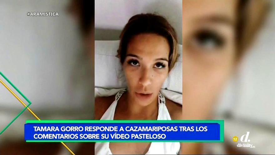 """Tamara Gorro responde a Cazamariposas por criticar uno de sus vídeos: """"Amargadillos"""""""