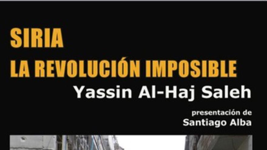 """Yassin al Haj Saleh, comunista sirio: """"La izquierda en Occidente vive todavía en la Guerra Fría"""""""