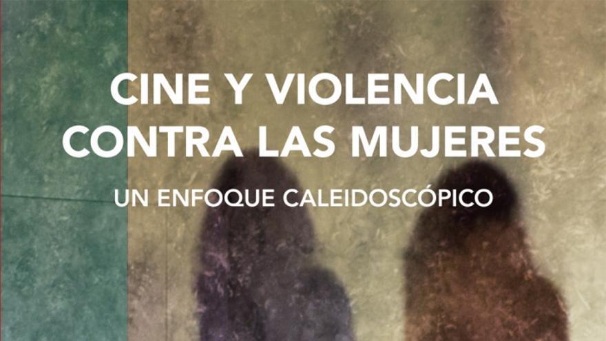 Portada 'Cine y violencia contra las mujeres: un enfoque caleidoscópico'