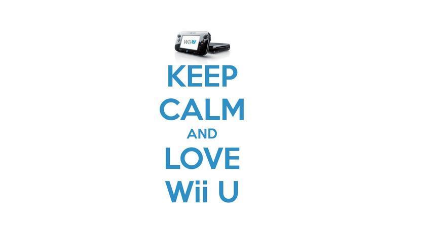 keep calm and love wii U
