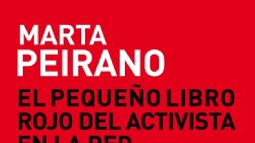 Portada de 'El pequeño libro rojo del activista en la red', de Marta Peirano (eldiario.es Libros).
