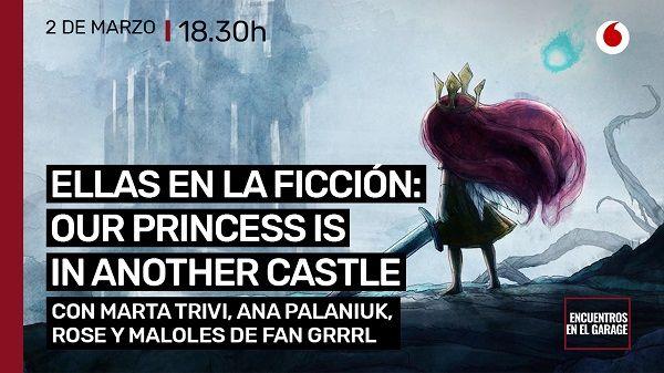"""Cartel Encuentro """"Ellas en la ficción: Our princess is in another Castle"""""""