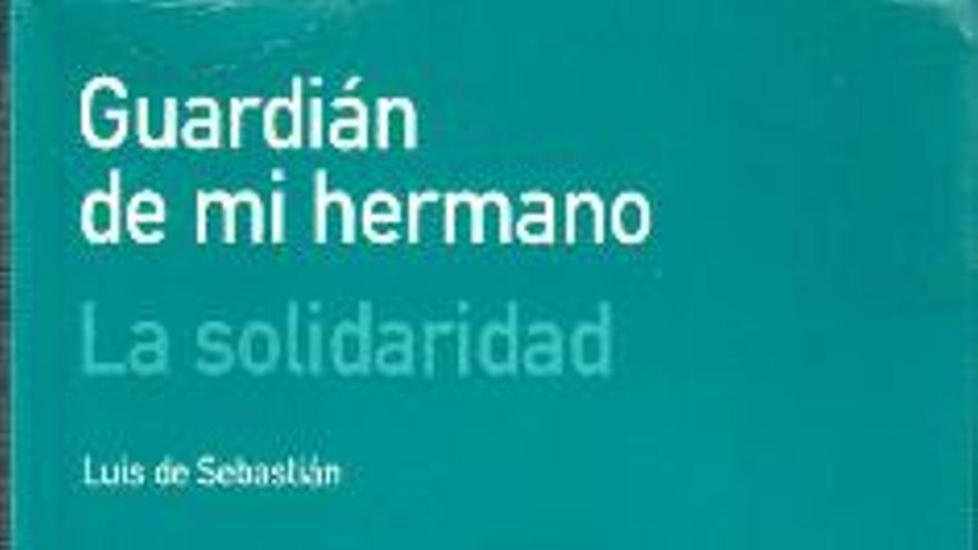 La solidaridad. Guardián de mi hermano