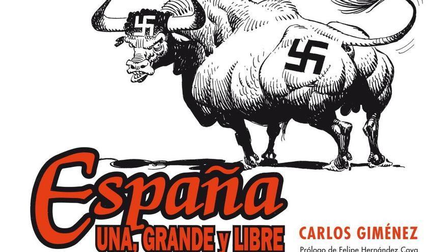 España, Una, Grande y Libre, de Carlos Giménez.