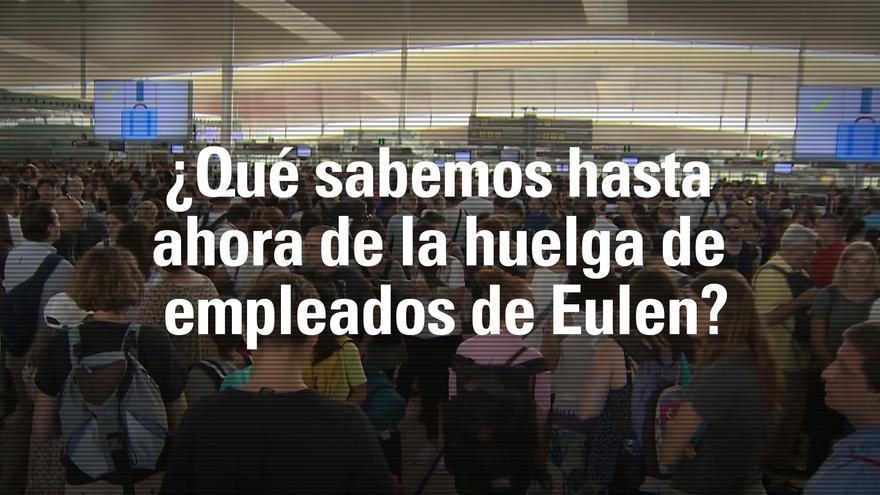 ¿Qué sabemos hasta ahora de la huelga de empleados de Eulen?