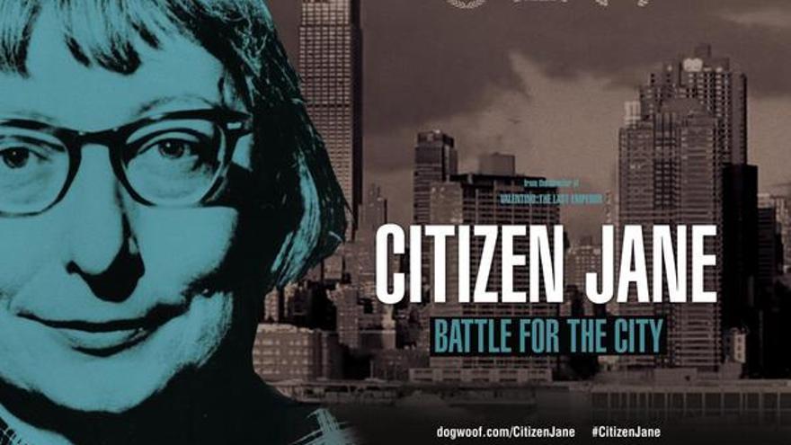 Un documental para introducirse en el pensamiento y la vida activista de Jane Jacobs.