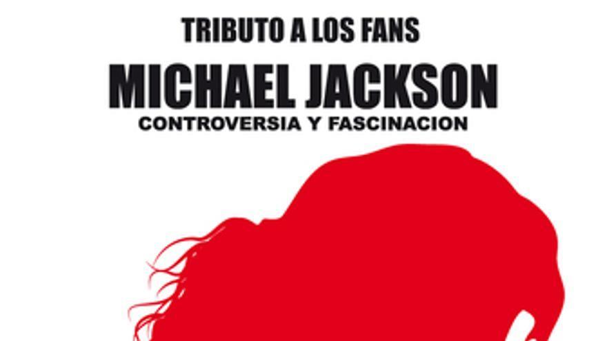 Cartel promocional del documental Michael Jackson: Controversia y Fascinación