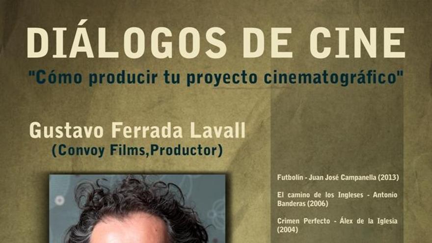 Cartel de la clase magistral de Gustavo Ferrada Lavall dentro del ciclo 'Diálogos de cine'.