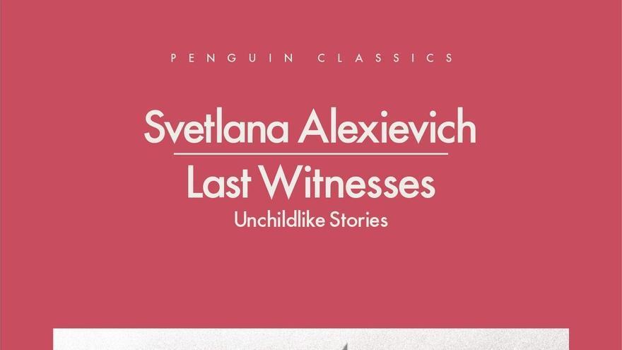 Last Witnesses: Unchildlike Stories, portada del libro de Svetlana Alexievich