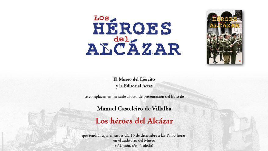 Invitación a la presentación en el Museo del Ejército del libro 'Los héroes del Alcázar'.
