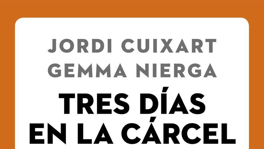 Portada del libro 'Tres días en la cárcel' de Gemma Nierga y Jordi Cuixart
