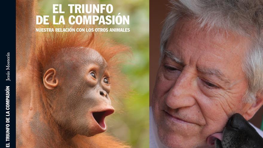 Izda: Portada de 'El triunfo de la compasión', publicado por Alianza Editorial. Dcha: Jesús Mosterín, su autor