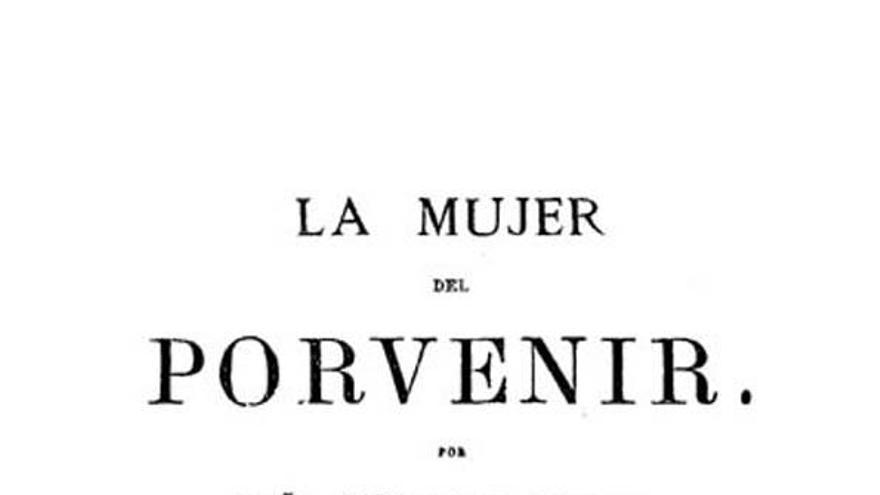 En 1869 Arenal publicó 'La mujer del porvenir', uno de los primeros ensayos feministas publicados en España. En el libro Arenal defendía el derecho de la mujer a la educación y criticaba las teorías que promovían la superioridad del hombre en función de criterios biológicos.