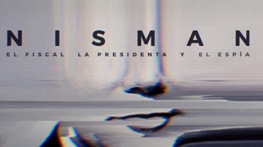 Cartel del documental de Nisman 'El fiscal, la presidenta y el espía'