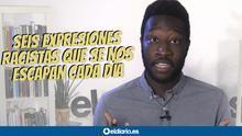 Seis expresiones racistas que se nos escapan cada día