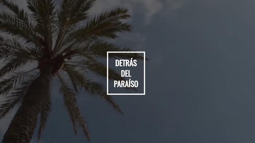 Especial 'Detrás del paraíso'