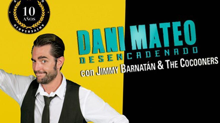 Cartel de 'Dani Mateo Desencadenado'