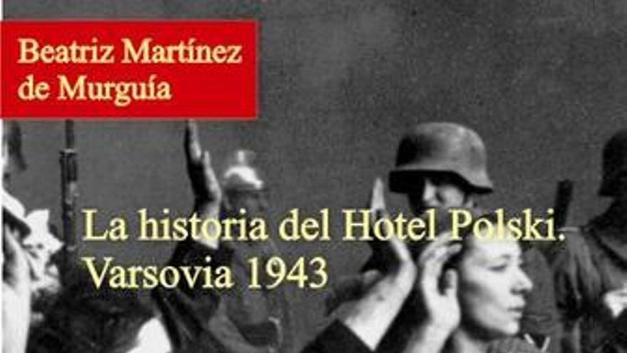 """NP Presentación Del Ensayo """"Hotel Polski"""" De Beatriz Martínez De Murguía"""""""