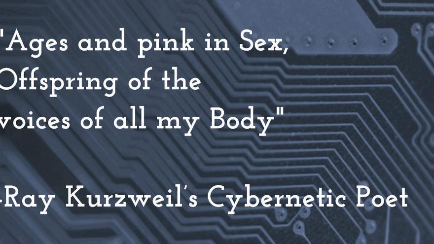 Poema generado por el poeta cibernético de Ray Kurzweil