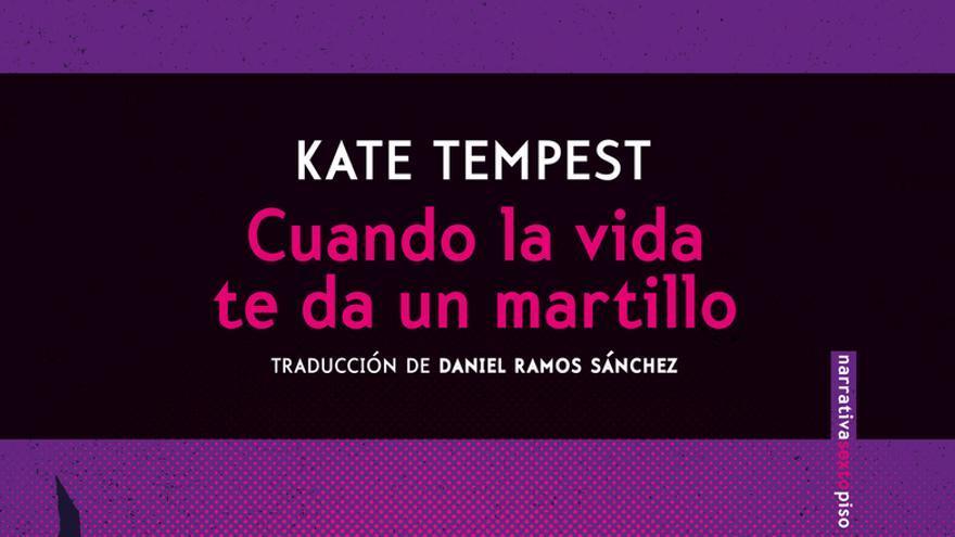 Cuando la vida te da martillo, Kate Tempest