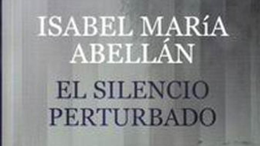 El silencio perturbado de Isabel María Abellán