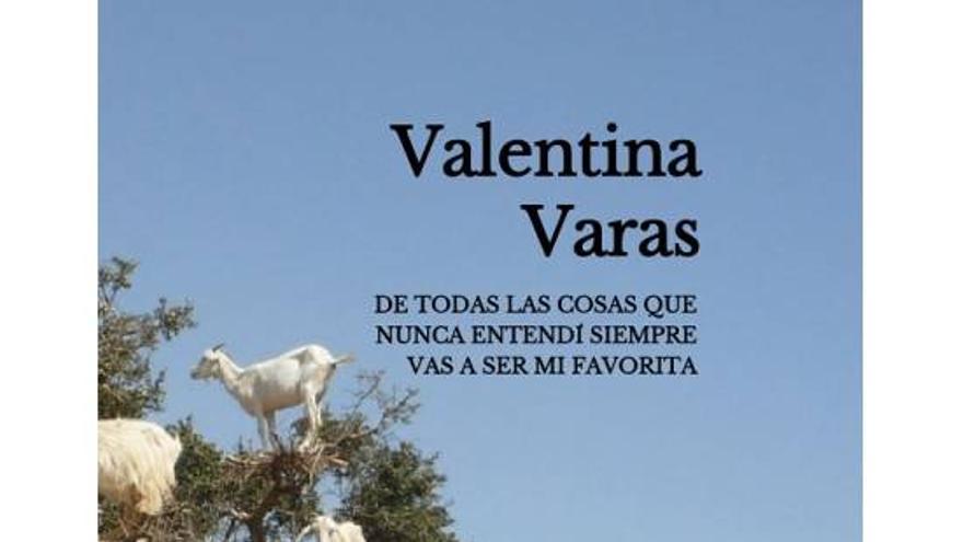 'De todas las cosas que nunca entendí vas a ser mi favorita' , de Valentina Varas