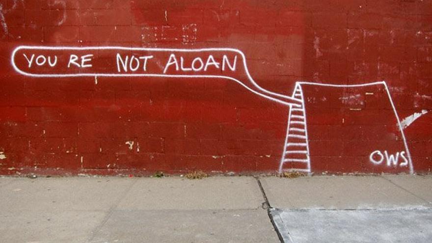 """""""No estás solo/no eres un préstamo"""" (Occupy Wall Street)"""