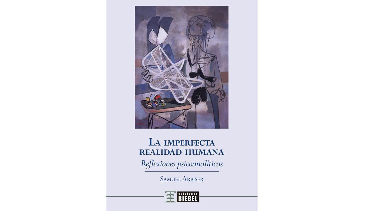 La imperfecta realidad humana. Reflexiones Psicoanalíticas