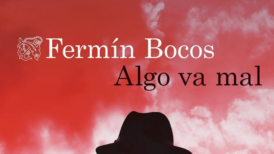 Portada de 'Algo va mal' de Fermín Bocos.