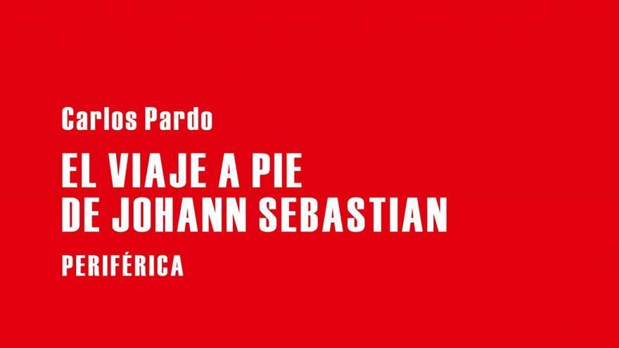 'El viaje de a pie de Johann Sebastian' es el segundo libro de Carlos Pardo