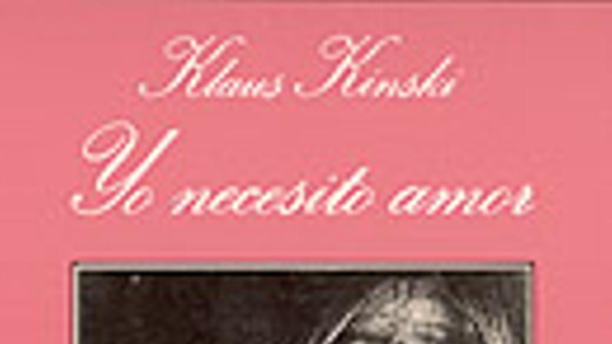 Portada de la autobiografía de Klaus Kinski  'Yo necesito amor' editada por Tusquets