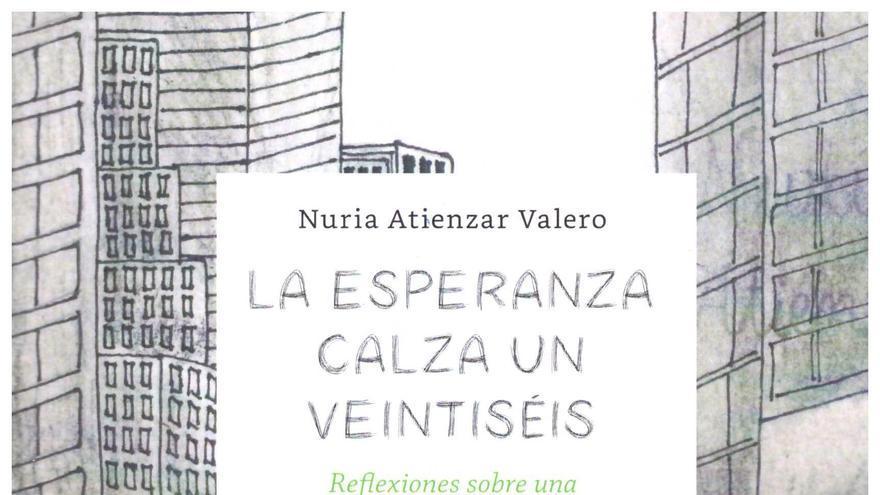 'La esperanza calza un veintiséis', de Nuria Atienzar