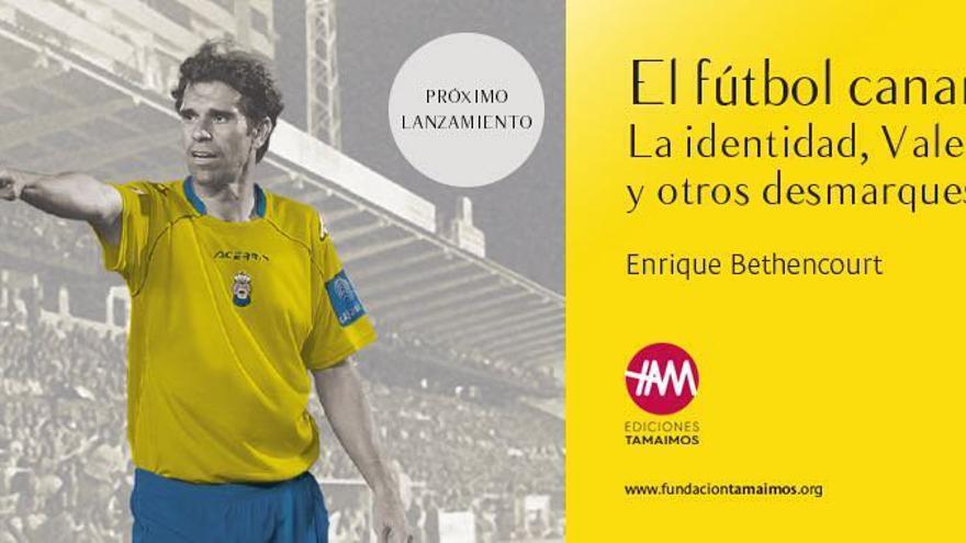 'El fútbol canario. Identidad, Valerón y otros desmarques'.