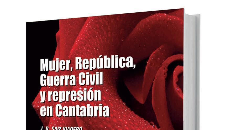 Portada del libro 'Mujer, República, Guerra Civil y represión en Cantabria'.