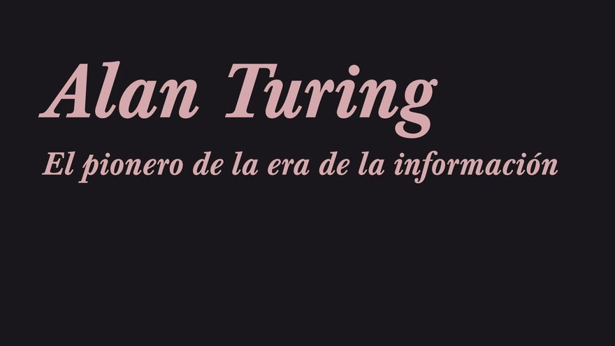 """Cubierta """"Alan Turing, el pionero de la era de la información"""" de B. Jack Copeland"""