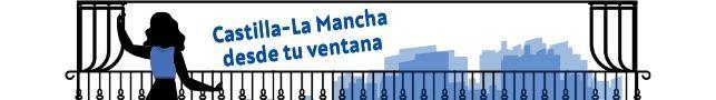 Castilla-La Mancha desde la ventana