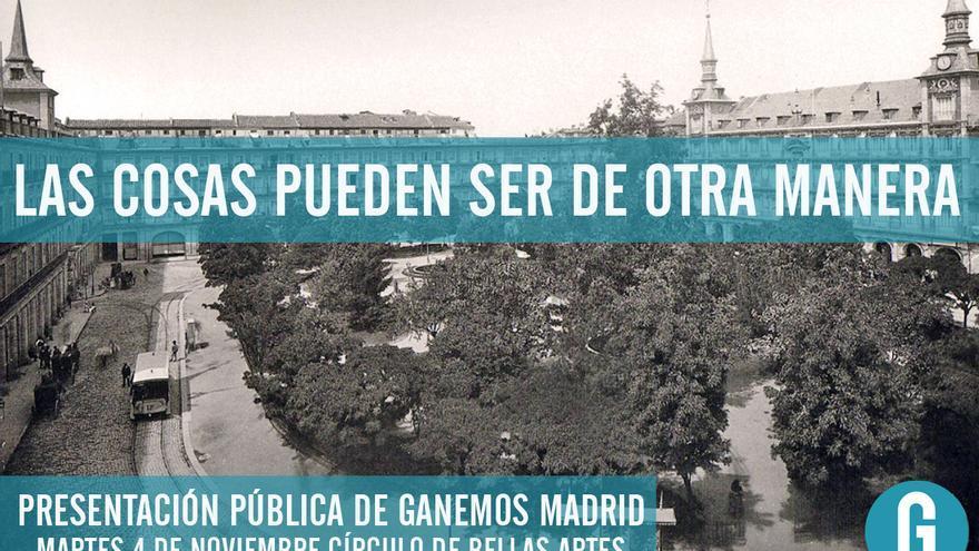 Cartel convocatoria presentación Ganemos Madrid