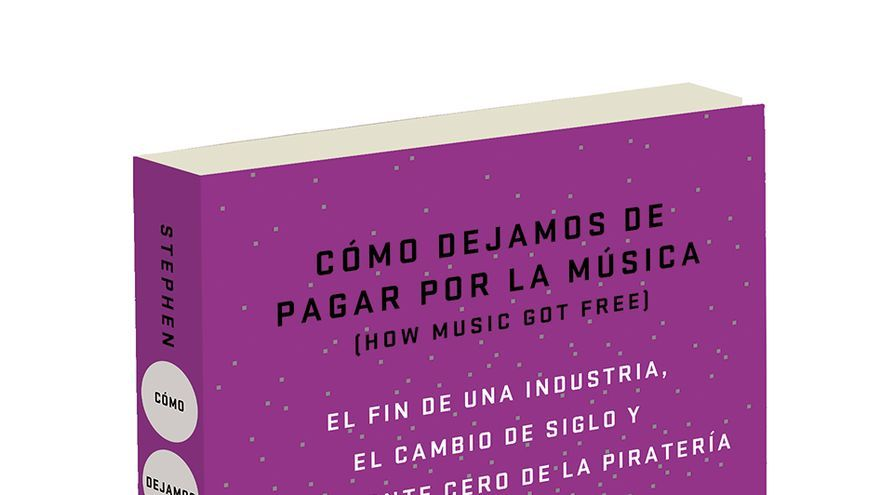 Cómo dejamos de pagar por la música, un libro de Stephen Witt