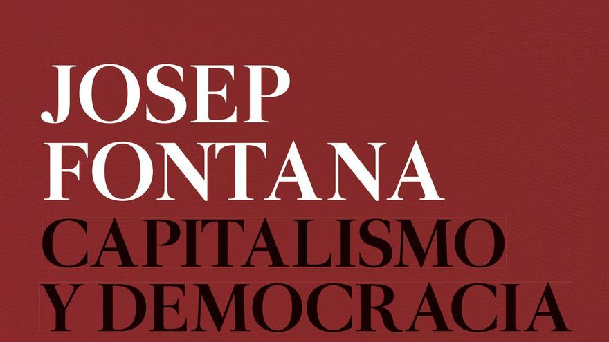 Portada de 'Capitalismo y democracia 1756-1848', obra póstuma de Josep Fontana publicada por la editorial Crítica