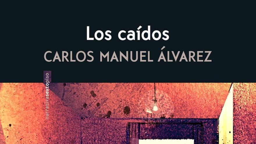 Portada del libro 'Los caídos', de Carlos Manuel Álvarez.