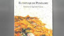 El tatuaje de Penélope, la nueva novela de Francisco Quevedo