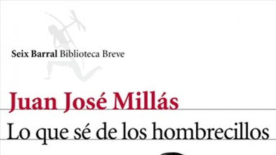 Lo que sé de los hombrecillos libro de Juan José Millás