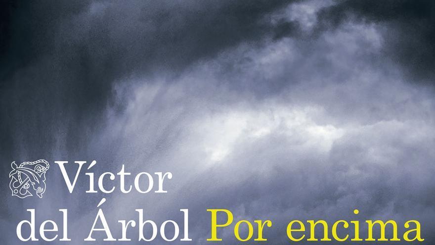 Portada del libro 'Por encima de la lluvia', de Víctor del Árbol