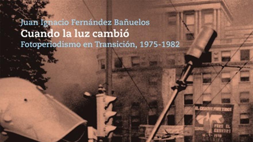Portada del libro 'Cuando cambió la luz', de José Ignacio Fernández Bañuelos.