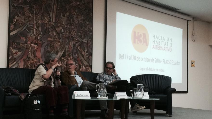 Ana Sugranyes, Felipe Burbano de Lara y Joan Subirats debaten sobre el derecho a la ciudad en Hábitat 3 Alternativo.