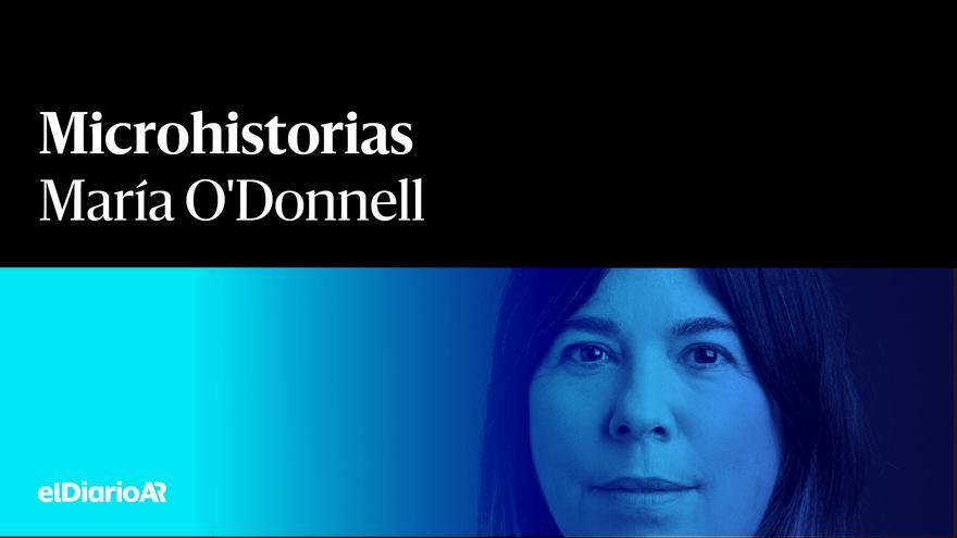 Microhistorias por María O'Donnell.